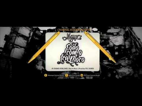 Baixar (HIP HOP TUGA) Montoya ft Crime Sublime (Rey & Noir) - Fodo com o teu Bloco (Prod Vic Jones)