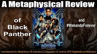 A Metaphysical Review of Black Panther and #WakandaForever