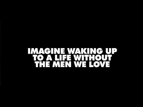 Video: A Life Without the Men We Love