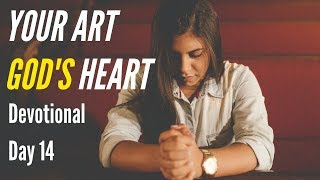 Your Art, God's Heart - Day 14: The True Nature of Giving
