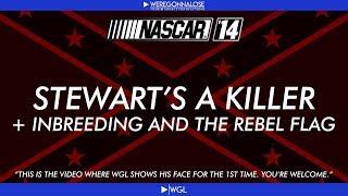 Nascar Driver Tony Stewart a Killer, In Breeding, and the Rebel Flag - Nascar 14 Video Game Trolling