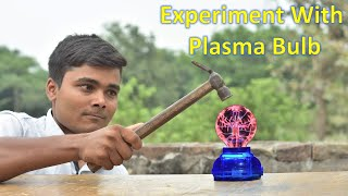 Experiments With Plasma Bulb