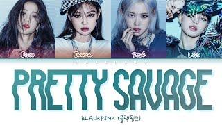 BLACKPINK Pretty Savage Lyrics (블랙핑크 프리티새비지 가사) | Color Coded | Han/Rom/Eng sub