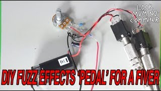 Make a Fuzz Pedal Effect for Under 5 Dollars/Pounds