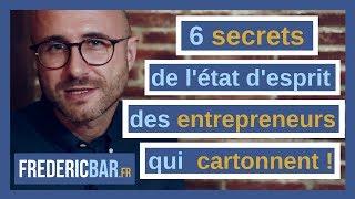 6 secrets de l'état d'esprit des entrepreneurs qui cartonnent !