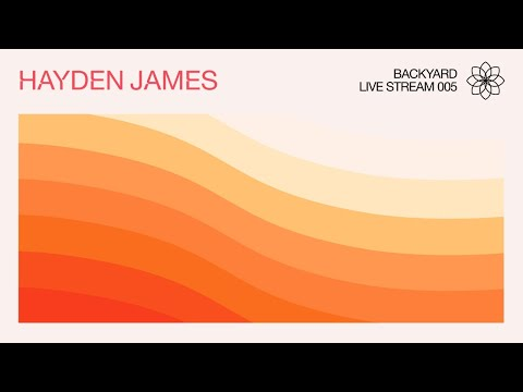 Hayden James - Backyard Live Stream 005