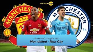 Soi kèo nhà cái ngày 24/4: Man United - Man City
