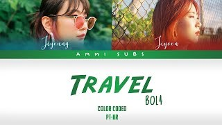 BOL4 - Travel | Legendado (Color Coded PT-BR)