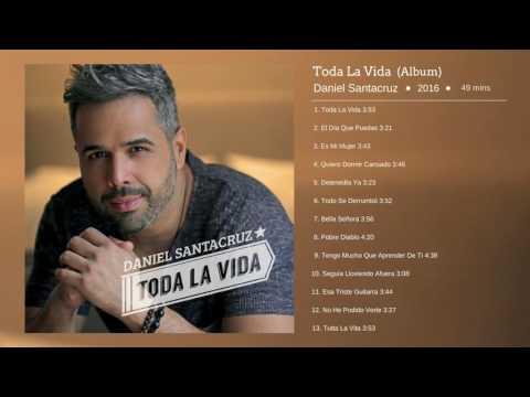 Daniel Santacruz - Album Completo - Toda La Vida 2016