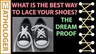 What is the best way to lace your shoes? Dream proof.