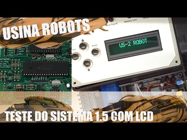 TESTE DO SISTEMA 1.5 COM LCD | Usina Robots US-2 #118