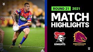 Knights v Broncos Match Highlights | Round 21, 2021 | Telstra Premiership | NRL