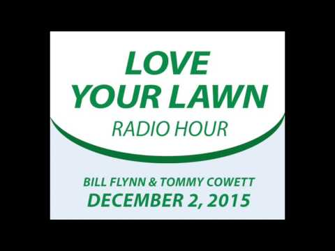 Love Your Lawn Radio Hour - December 2, 2015
