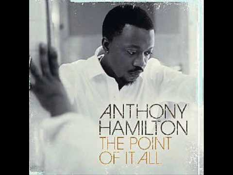 Anthony Hamilton- The Point Of It All