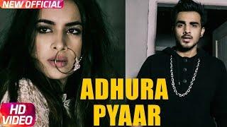 Adhura Pyaar – Armaan Bedil Ft Sara Gurpal
