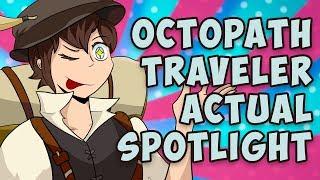 Octopath Traveler ACTUAL Game Spotlight