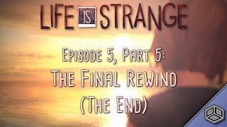 Life is Strange | Episode 5 Part 5: The Final Rewind (THE END)