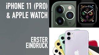 iPhone 11 (Pro) und Apple Watch - Unsere erste Meinung