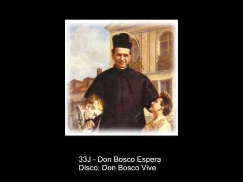 33J - Don Bosco Espera [Disco: Don Bosco Vive]