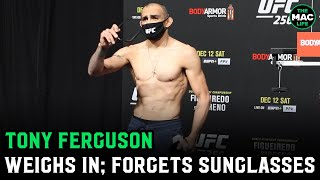 "Tony Ferguson: ""I made weight last night at 10:30""; Forgets Sunglasses"
