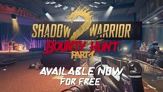 Shadow Warrior 2 - Bounty Hunt Part 1 DLC Trailer