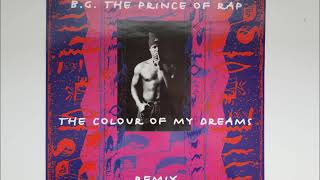 B.G. The Prince Of Rap - The Colour Of My Dreams Remix