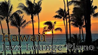 【Hawaiian Cafe Music】- ハワイジャズ - Chill Out Piano Music - Music For Relax - Instrumental Music
