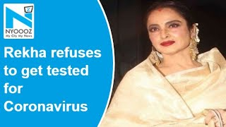Actress Rekha refuses to undergo coronavirus test..
