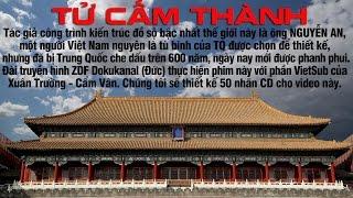 TỬ CẤM THÀNH - 1 Công trình kiến trúc của người VN nhưng bị TQ che giấu trên 600 năm - VietSub