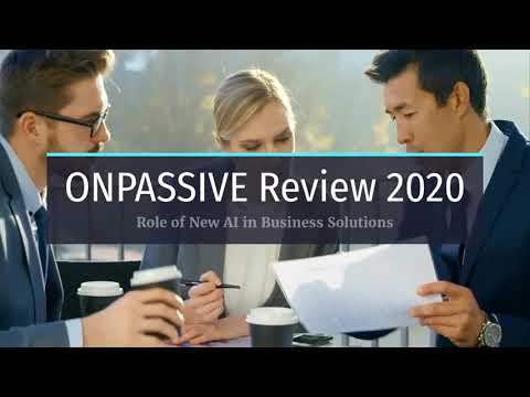 ONPASSIVE Review 2020 - AI in Business Automation Helped Rapid Growth