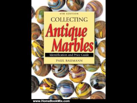 Home Book Summary Collecting Antique Marbles