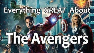 Everything GREAT About The Avengers!
