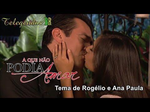 Tema de Rogério e Ana Paula - A que não podia amar (Letra e tradução)