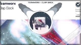 Teamworx   Clap Back (Extended Mix)