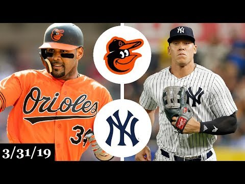 Baltimore Orioles vs New York Yankees Highlights   March 31, 2019