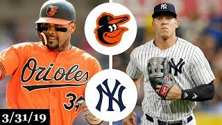 Baltimore Orioles vs New York Yankees Highlights | March 31, 2019