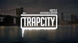 Antiserum & Mayhem - Hustle