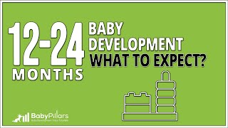 12 - 24 Months Old Baby Development - What To Expect