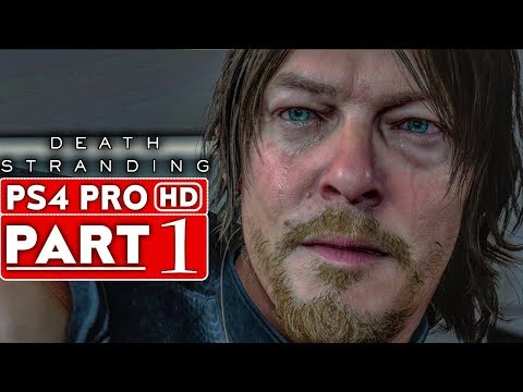 DEATH STRANDING Gameplay Walkthrough Part 1 [1080p HD PS4 PRO] - No Commentary