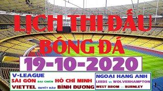 Lịch Thi Đấu Bóng Đá Hôm Nay 19-10-2020