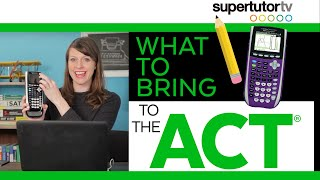 What to Pack for The ACT: Items to Bring to Guarantee A Smooth Test Day