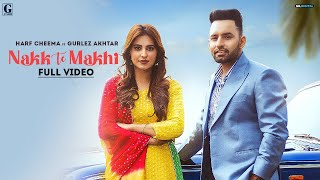 Nakk Te Makhi – Harf Cheema – Gurlez Akhtar Video HD