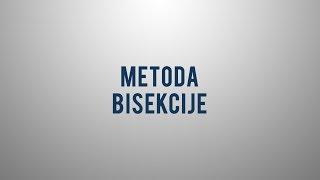 Kaj je metoda bisekcije?
