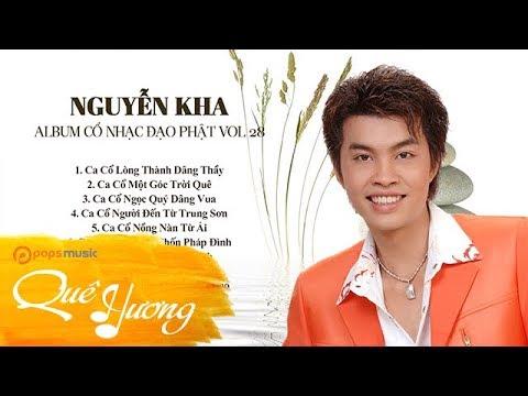 Album Cổ Nhạc Đạo Phật Vol 28 | Nguyễn Kha