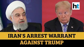 Iran issues arrest warrant for US President Donald Trump..