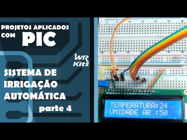 SISTEMA DE IRRIGAÇÃO AUTOMÁTICO (parte 4) | Projetos Aplicados com PIC #14