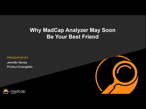 Official Webinar: Why MadCap Analyzer May Soon Be Your Best Friend