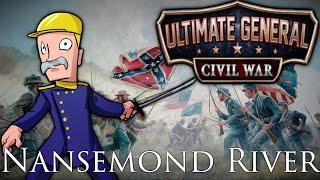 Ultimate General: Civil War | Union | Major General | Part 24 | Nansemond River