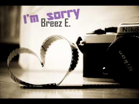 Breez E. - I'm Sorry