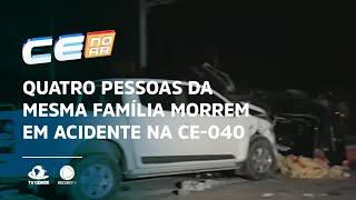 Quatro pessoas da mesma família morrem em acidente na CE-040
